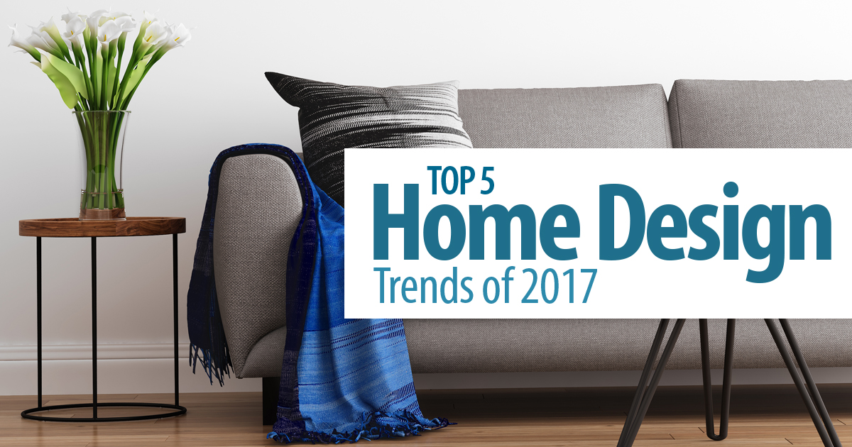 Top 5 Home Design Trends Of 2017 North San Diego County